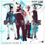 [MP3 + Letra] Alexis y Fido Ft. Plan B – Salvaje