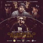 MP3: Benyo El Multi Ft. Nicky Jam, J Alvarez & Valentino – Dejemoslo Respirar (Official Remix)