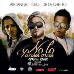 MP3: Ñejo Ft. Arcangel & De La Ghetto – No Lo Pienses Mas (Official Remix)