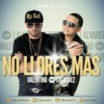 MP3: Valentino Ft. J Alvarez – No Llores Mas