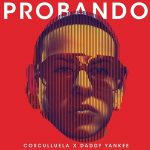 [MP3 + Letra] Cosculluela Ft. Daddy Yankee – Probando