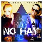 Ivy Queen Ft. J Alvarez – No Hay (Official Remix)