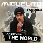 MP3: Miguelito Ft. Farruko – Take Over The World