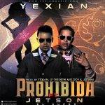 MP3: Yexian Ft. Jetson El Super – Prohibida