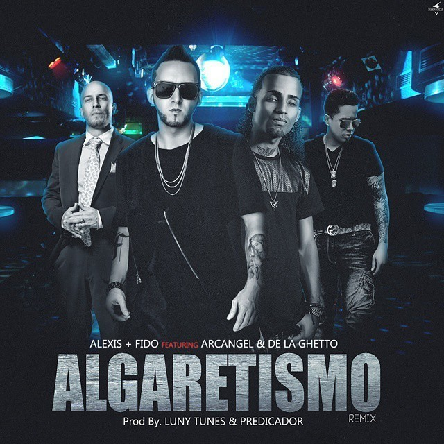 Algaretismo -Alexis y Fido Ft. Arcangel Y De La Ghetto | mp3