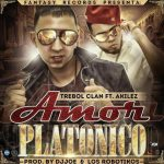 Trebol Clan Ft. Akilez – Amor Platonico (Prod. by DJ Joe & Los Robotikos)