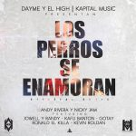 Andy Rivera Ft. Nicky Jam, Jowell & Randy, Kevin Roldan, Gotay, Ronald El Killa & Kafu Banton – Los Perros Se Enamoran (Official Remix)