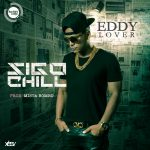 MP3: Eddy Lover – Sigo Chill (Prod. by Mista Bombo)