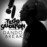 Tego Calderon – Dando Break (Prod. by Nesty & MarioSo)