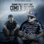 Johnny Prez Ft. Nicky Jam – Como Te Olvido (Official Remix)