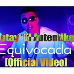 Official Video: Gotay El Autentiko – Equivocada