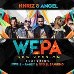 Angel & Khriz Ft. Jowell & Randy Y Tito El Bambino – Wepa (Official Remix)