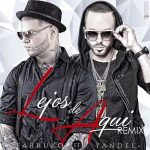 Farruko Ft. Yandel – Lejos De Aquí (Official Remix)