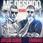 Jaycob Duque Ft. Farruko – Me Despido (Official Remix)