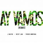 J Balvin Ft. Nicky Jam & French Montana – Ay Vamos (Official Remix)