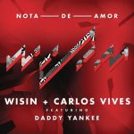 Wisin & Carlos Vives Ft. Daddy Yankee – Nota De Amor