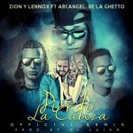 Zion y Lennox Ft. Arcangel & De La Ghetto – Pierdo La Cabeza (Official Remix – Parte 2)