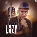 Almighty – Lazy Town (Prod. by Sharo Torres)