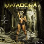 El Player – Matadora (Prod. by RKO Beats & Impulse)