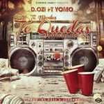 D.OZi Ft. Yomo – Si No Te Montas Te Quedas (Official Remix)