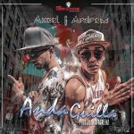 Axcel y Andrew – Anda Guilla (Prod. by MistaGreenz)