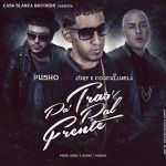Pusho Ft. Jory Boy & Cosculluela – Pa' Tras Y Pal Frente
