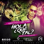 Alberto Stylee Ft. Jowell & Randy – Hola Que Tal