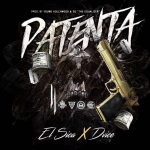 El Sica Ft. Dvice – Patenta (Prod. by Young Hollywood & EQ El Equalizer)
