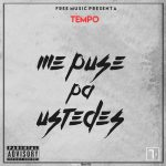 Tempo – Me Puse Pa' Ustedes