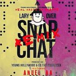 Lary Over Ft. Anuel AA – SnapChat (Remix)