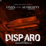 Oniix Ft. Almighty – Disparo