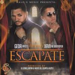Geda Ft. Xavi The Destroyer – Escapate
