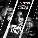 Wyclef Ft. Farina, Bryant Myers & Anonimus – Hendrix (Official Remix)