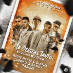 White Noise y D-Anel Ft. Jowell y Randy & Darkiel – Me Gustas Tanto (Official Remix)