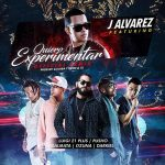 J Alvarez Ft. Luigi 21 Plus, Pusho, Dalmata, Ozuna & Darkiel – Quiero Experimentar (Official Remix)