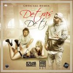 Jory Boy Ft. Ozuna – Detras De Ti (Official Remix)