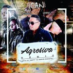 Joan Ft. Lennox & Yomo – Agresiva (Official Remix)