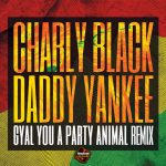 Charly Black Ft. Daddy Yankee – Gyal You A Party Animal (Official Remix)