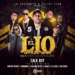 Calk Boy Ft. Bryant Myers, Anonimus, Gigolo Y La Exce, Paulino Reyes & Gio Rosse – El Lio (Official Remix)