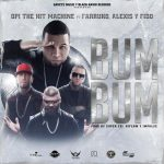 Opi The Hit Machine Ft. Farruko & Alexis y Fido – Bum Bum (LETRA)