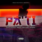 Bad Bunny Ft. Bryant Myers – Pa' Ti