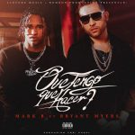 Mark B Ft. Bryant Myers – Que Tengo Que Hacer (LETRA)