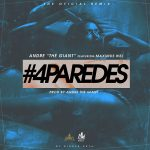 Andre The Giant Ft. Maximus Wel – 4 Paredes (Official Remix)