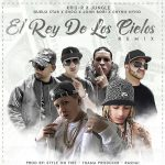 Kris-R Ft. Jungle, Guelo Star, Endo, John Bori & Chyno Nyno – El Rey De Los Cielos (Official Remix)