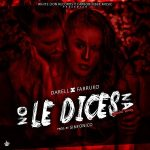 Darell Ft. Farruko – No Le Dices Na (Official Remix)