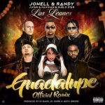 Jowell y Randy Ft. J King y Maximan, Guelo Star & Alexio La Bruja – Guadalupe (Official Remix)