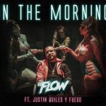 DJ Flow Ft. Justin Quiles & Fuego – In The Morning