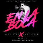 Alex Kyza Ft. Lary Over – En La Boca