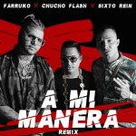 Farruko Ft. Chucho Flash & Sixto Rein – A Mi Manera (Official Remix)