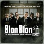 Opi The Hit Machine Ft. Alberto Stylee, Franco El Gorila, Lennox, Mackie & Alexis – Blon Blon (Official Remix)